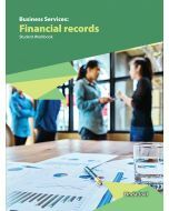 Business Services: Financial records Student Workbook (2019 Edition)