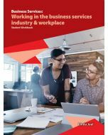 Business Services: Working in the business services industry & workplace Student Workbook (2019 Edition)