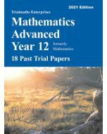 Trialmaths Mathematics Advanced Year 12 Past Trial HSC Papers 2021 edition