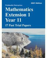 Trialmaths Mathematics Extension 1 Year 11 Past Trial Papers 2021 edition