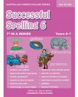 Successful Spelling 6 (Australian Homeschooling Series) (Item no. 549)