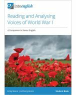 Reading and Analysing Voices of WWI: A Companion to Senior English