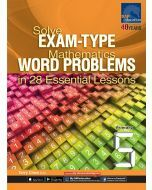 Solve Exam-type Mathematics Word Problems in 28 Essential Lessons Primary 5