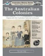 The Australian Colonies: Australian History Series Book 5