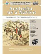 Australia as a Nation: Australian History Series Book 6
