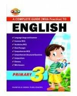 Complete Guide (With Practice) to English Primary 3 (2013 Edition)