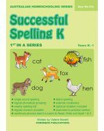 Successful Spelling K (Australian Homeschooling Series) (Item No 514)