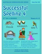 Successful Spelling 4 (Australian Homeschooling Series) (Item no. 532)