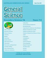 Secondary Science 7A: General Science (Australian Homeschooling Series Item no. 541)