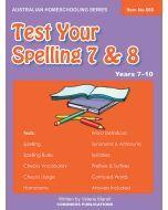 Test Your Spelling 7 & 8 (Australian Homeschooling no. 568)