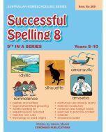 Successful Spelling 8 (Australian Homeschooling no. 569)