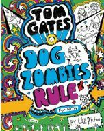 Tom Gates: #11 Dog Zombies Rule (For Now)