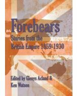 Forebears: Stories from the British Empire 1859 - 1930