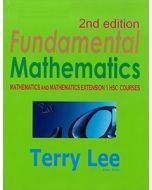 Fundamental Mathematics: Mathematics and Extension 1 HSC Courses 2nd Edition
